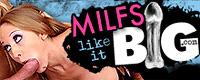 Visit MILFs Like It Big